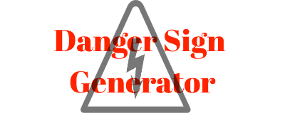 Danger Sign Generator